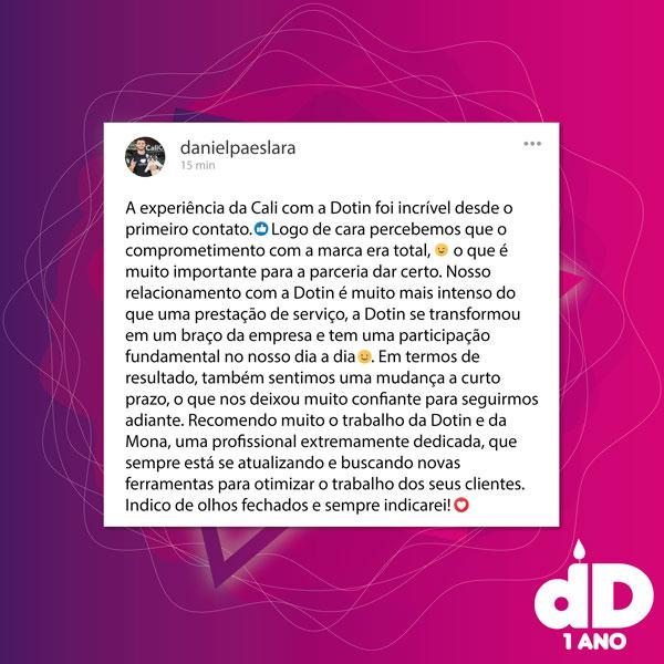 Depoimento, em formato de post do Instagram, do Daniel Lara, sócio proprietário da Calicultural, falando sobre a Dotin Digital